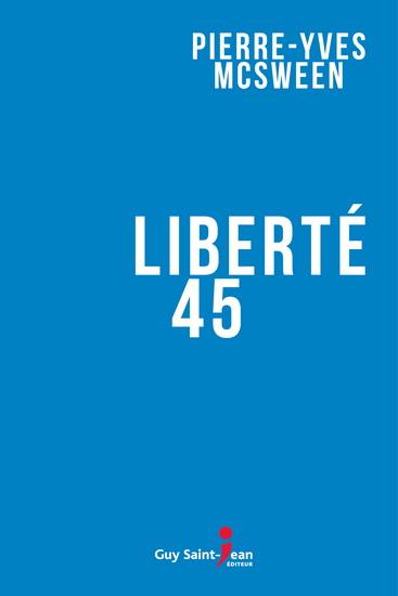 Couverture du livre Liberté 45 de Pierre-Yves McSween.